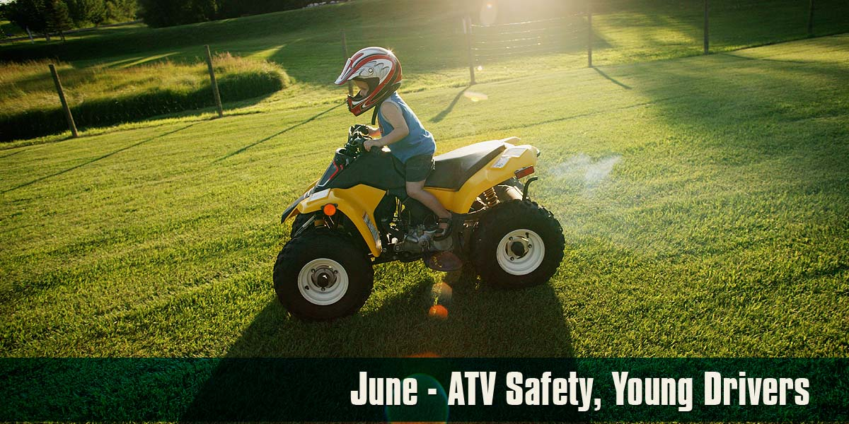 June - ATV Safety and Young Drivers