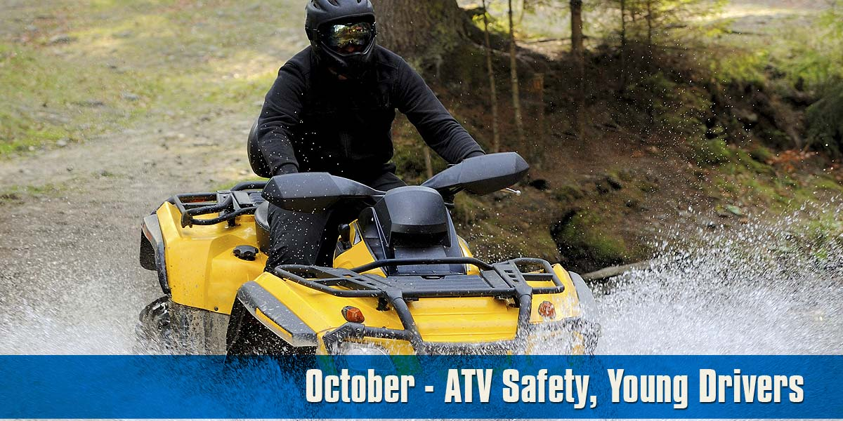 October - ATV Safety and Young Drivers